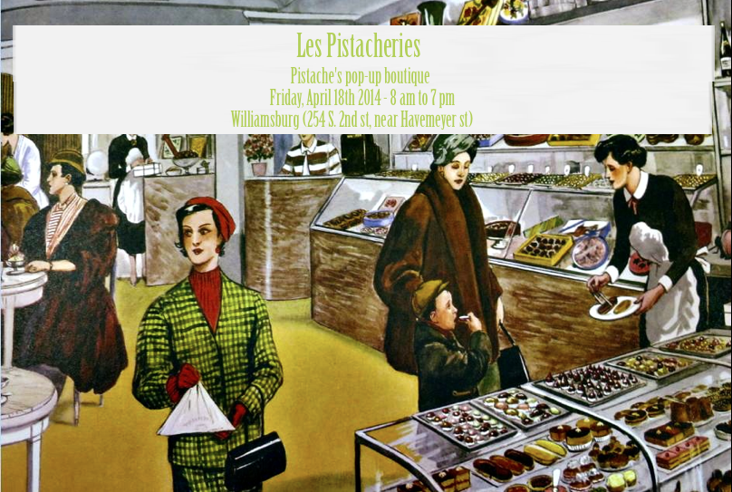 Les Pistacheries  1-day pop-up store this Friday!